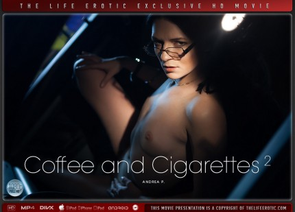 TLE – 2013-02-05 – ANDREA P – COFFEE AND CIGARETTES 2 – by PAUL BLACK (Video) Full HD MP4 1920×1080