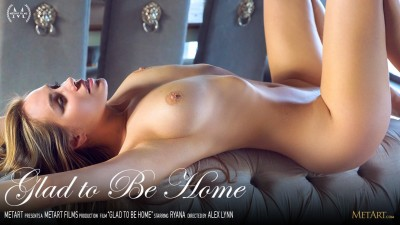 MA – 2019-07-28 – RYANA – GLAD TO BE HOME – by ALEX LYNN (Video) Full HD MP4 1920×1080
