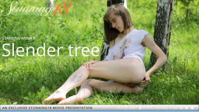 ST18 – 2019-07-01 – ANNA R – SLENDER TREE – by THIERRY MURRELL (Video) Full HD MP4 1920×1080