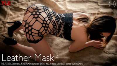 TLE – 2019-08-09 – ADRIANA ZET – LEATHER MASK 2 – by HIGINIO DOMINGO (Video) Full HD MP4 1920×1080